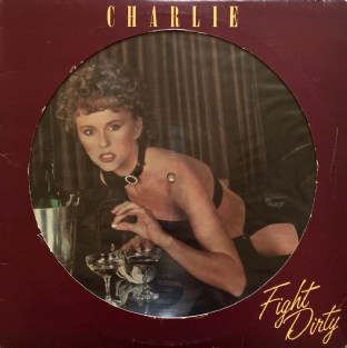 Charlie - Fight Dirty (LP) (Picture Disc) (EX-/G)